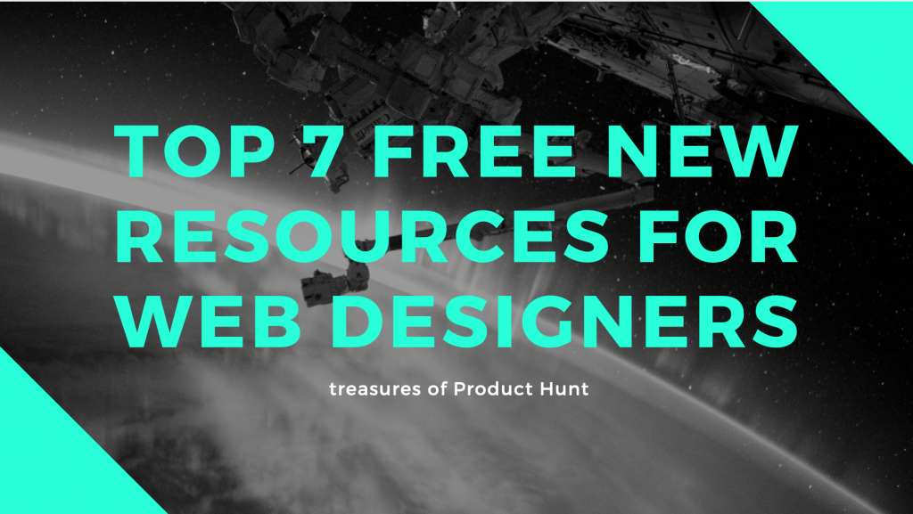Top 7 free new resources for web designers