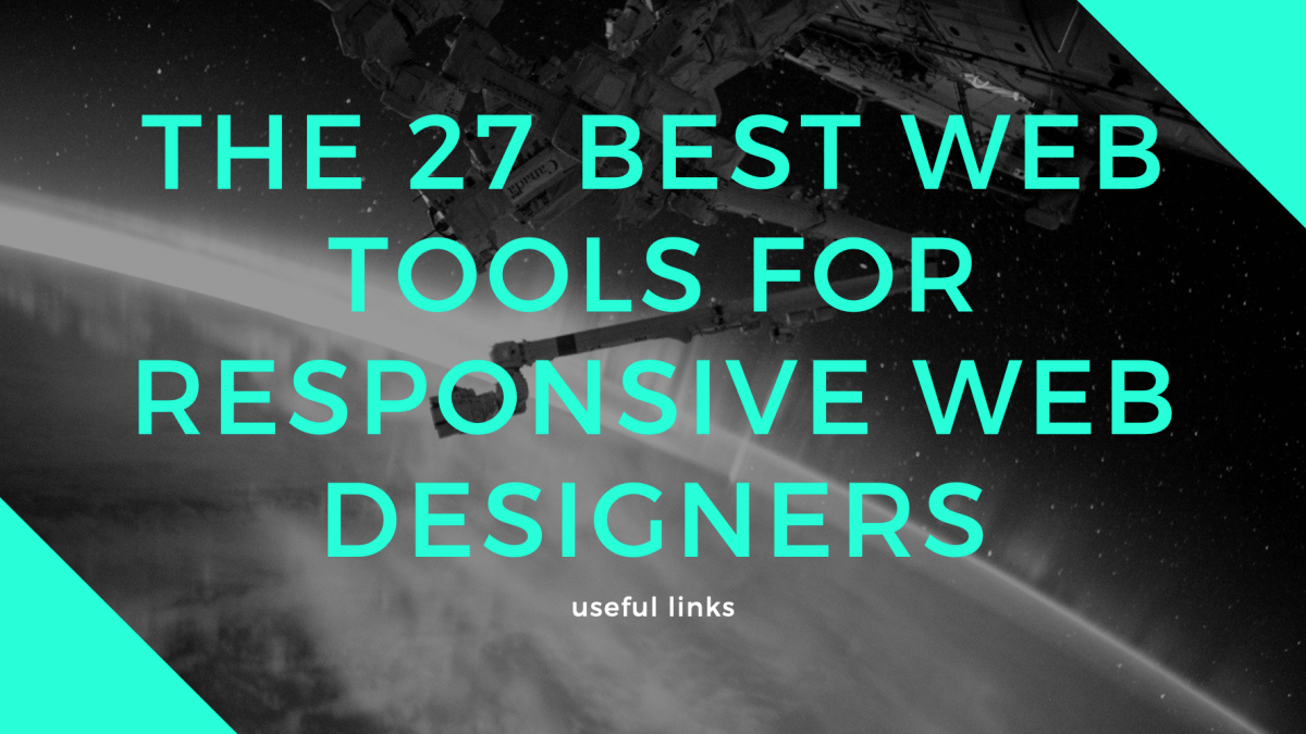 The 27 Best Web Tools for Responsive Web Designers